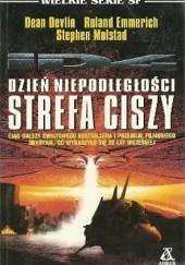 Okładka książki Dzień Niepodległości: Strefa Ciszy Dean Devlin,Roland Emmerich,Stephen Molstad