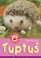 Okładka książki Tuptuś, samotny jeżyk Tina Nolan