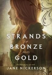 Okładka książki Strands of Bronze and Gold Jane Nickerson