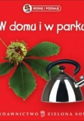 Okładka książki Rosnę i poznaję. W domu i w parku