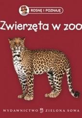 Okładka książki Rosnę i poznaję. Zwierzęta w zoo