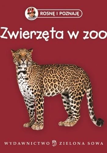 Okładka książki Rosnę i poznaję. Zwierzęta w zoo praca zbiorowa