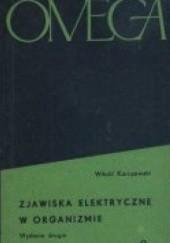 Okładka książki Zjawiska elektryczne w organizmie Witold Karczewski