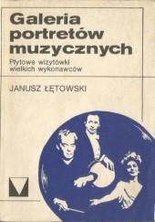 Okładka książki Galeria portretów muzycznych : płytowe wizytówki wielkich wykonawców Janusz Łętowski