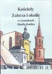 Okładka książki Kościoły Zabrza i okolic w rysunkach Józefa Jonika Józef Jonik