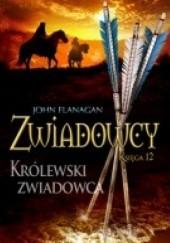 Okładka książki Zwiadowcy. Królewski zwiadowca John Flanagan