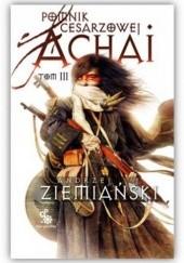 Okładka książki Pomnik Cesarzowej Achai - Tom III Andrzej Ziemiański