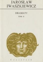 Okładka książki Dramaty. Tom II Jarosław Iwaszkiewicz