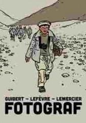 Okładka książki Fotograf Emmanuel Guibert,Didier Lefèvre,Frédéric Lemercier