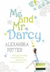 Okładka książki Me and Mr Darcy Alexandra Potter