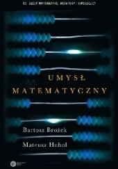 Okładka książki Umysł matematyczny Bartosz Brożek,Mateusz Hohol