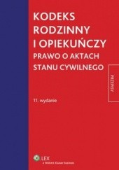 Okładka książki Kodeks rodzinny i opiekuńczy Prawo o aktach stanu cywilnego Roman Rudnik