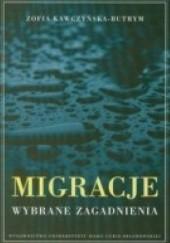 Okładka książki Migracje. Wybrane zagadnienia. Zofia Kawczyńska-Butrym