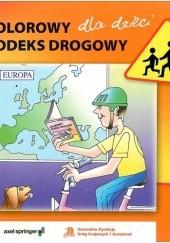 Okładka książki Kolorowy kodeks drogowy dla dzieci Ryszard Wojtyłło,Marcin Hadaj