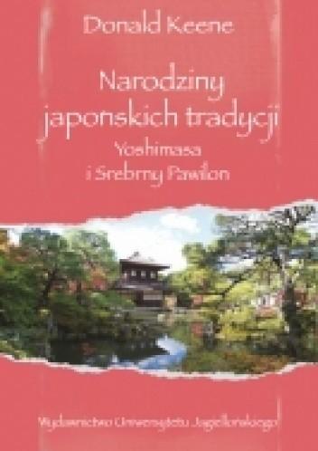 Okładka książki Narodziny japońskich tradycji Donald Keene