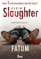 Okładka książki Fatum Karin Slaughter