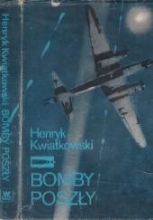 Okładka książki Bomby poszły Henryk Kwiatkowski