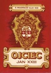 Okładka książki Ojciec Jan XXIII Władysław Kluz OCD