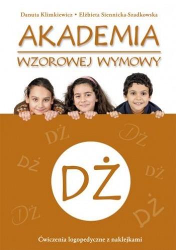 Okładka książki Akademia wzorowej wymowy DŻ Danuta Klimkiewicz,Elżbieta Siennicka-Szadkowska