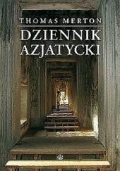 Okładka książki Dziennik azjatycki Thomas Merton