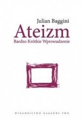 Okładka książki Ateizm. Bardzo krótkie wprowadzenie Julian Baggini