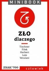 Okładka książki Zło. Dlaczego Stanisław Lem,Józef Tischner,Zbigniew Herbert,Jacek Filek,Jerzy Vetulani