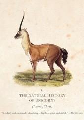 Okładka książki The Natural History of Unicorns Chris Lavers
