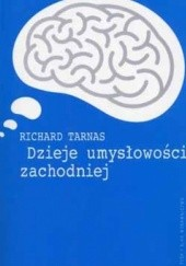 Okładka książki Dzieje umysłowości zachodniej. Idee, które ukształtowały nasz światopogląd Richard Tarnas