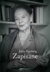 Okładka książki Zapisane Julia Hartwig