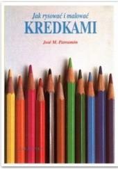 Okładka książki Jak rysować i malować kredkami Jose M. Parramon