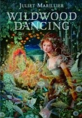 Okładka książki Wildwood Dancing Juliet Marillier