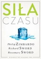 Okładka książki Siła czasu Philip G. Zimbardo,Richard M. Sword,Rosemary K.M. Sword