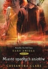 Okładka książki Miasto Upadłych Aniołów Cassandra Clare