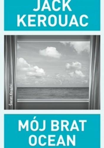 Okładka książki Mój brat ocean Jack Kerouac