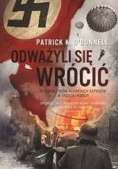 Okładka książki Odważyli się wrócić. Historia żydów, alianckich szpiegów w Trzeciej Rzeszy Patrick O'Donnell