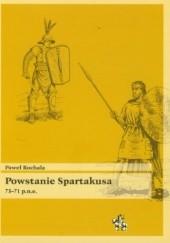 Okładka książki Powstanie Spartakusa 73-71 p. n. e. Paweł Rochala