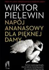 Okładka książki Napój ananasowy dla pięknej damy Wiktor Pielewin