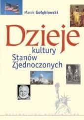 Okładka książki Dzieje kultury Stanów Zjednoczonych Marek Gołębiowski