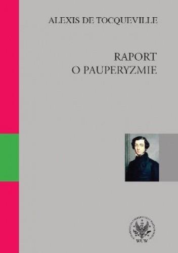 Okładka książki Raport o pauperyzmie Alexis de Tocqueville