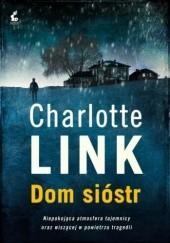 Okładka książki Dom sióstr Charlotte Link