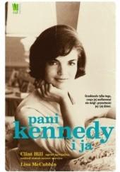 Okładka książki Pani Kennedy i ja Lisa McCubbin,Clint Hill