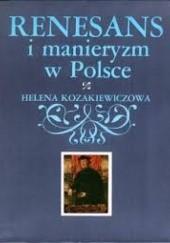 Okładka książki Renesans i manieryzm w Polsce Helena Kozakiewicz