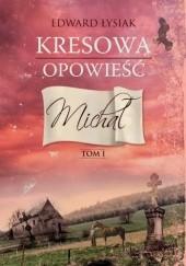 Okładka książki Kresowa opowieść. Michał Edward Łysiak
