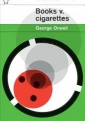 Okładka książki Books v. Cigarettes George Orwell