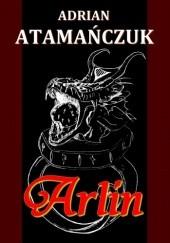 Okładka książki Arlin Adrian Atamańczuk