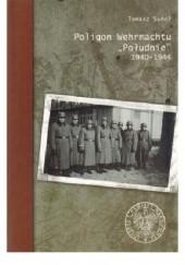 Okładka książki Poligon Wehrmachtu Południe 1940-1944 Tomasz Sudoł