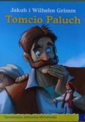 Okładka książki Tomcio Paluch Jacob Grimm,Wilhelm Grimm,Aleksandra Michałowska