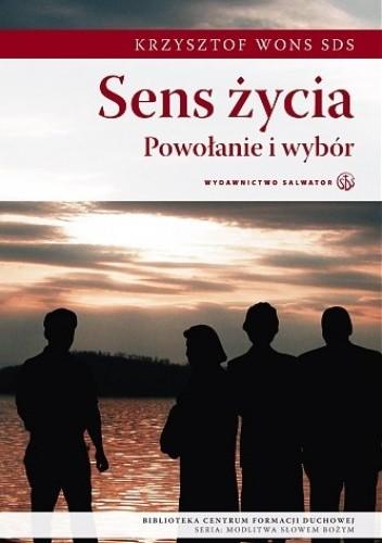 Okładka książki Sens życia Powołanie i wybór Krzysztof Wons SDS