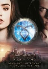 Okładka książki Oficjalny ilustrowany przewodnik po filmie Dary anioła: Miasto kości Mimi O'Connor