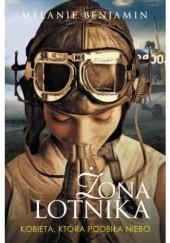 Okładka książki Żona lotnika. Kobieta, która podbiła niebo Melanie Benjamin